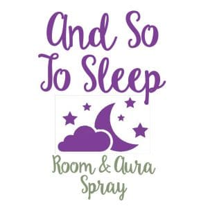 And So To Sleep Room & Aura Spray with Essential Oils